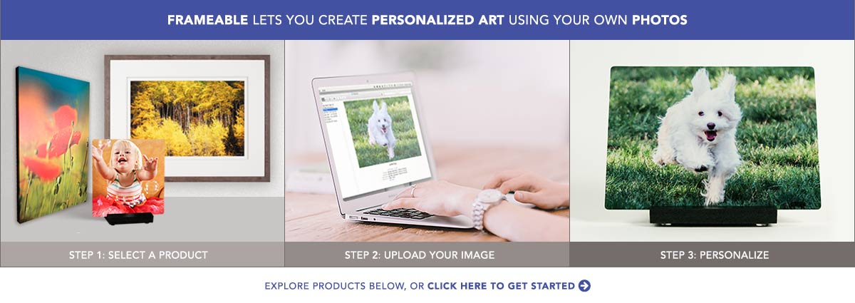 Frameable lets you create personalized art using your photos. Click here to get started.